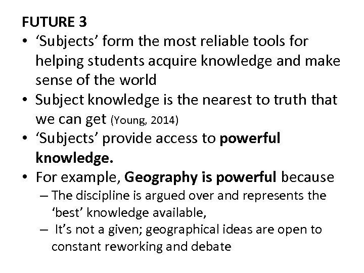 FUTURE 3 • 'Subjects' form the most reliable tools for helping students acquire knowledge