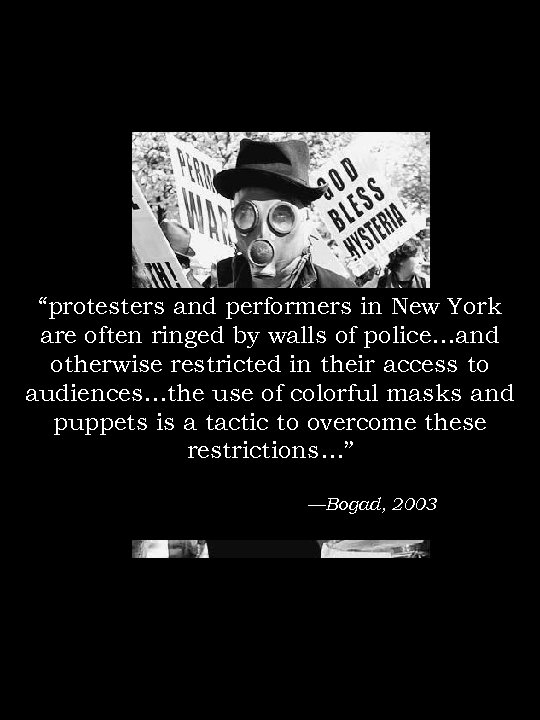 """""""protesters and performers in New York are often ringed by walls of police…and otherwise"""