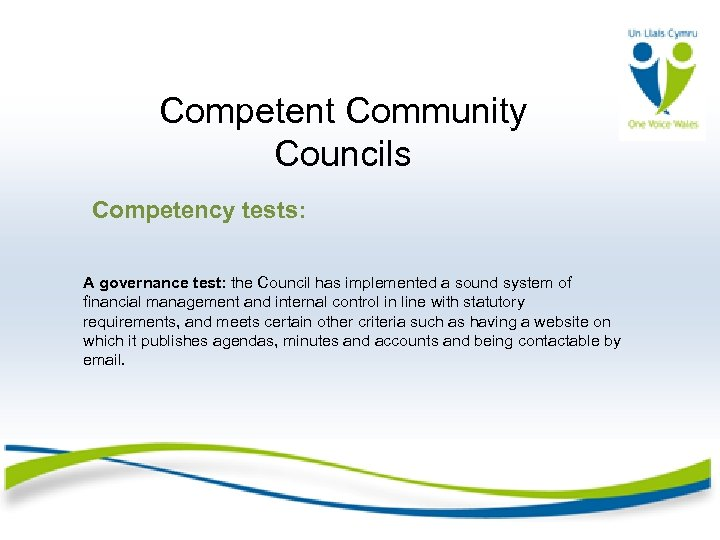 Competent Community Councils Competency tests: A governance test: the Council has implemented a sound