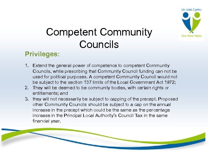 Competent Community Councils Privileges: 1. Extend the general power of competence to competent Community