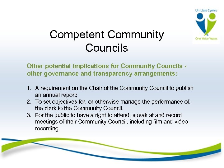 Competent Community Councils Other potential implications for Community Councils other governance and transparency arrangements: