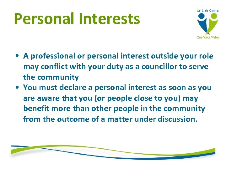 Personal Interests • A professional or personal interest outside your role may conflict with