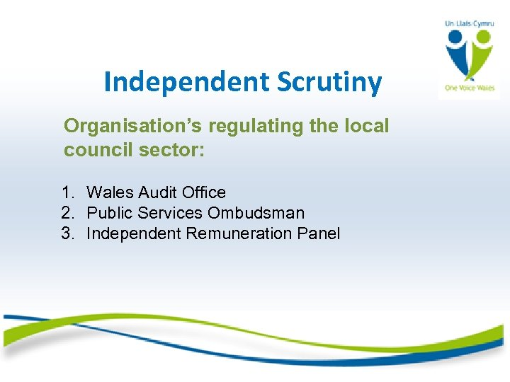 Independent Scrutiny Organisation's regulating the local council sector: 1. Wales Audit Office 2. Public