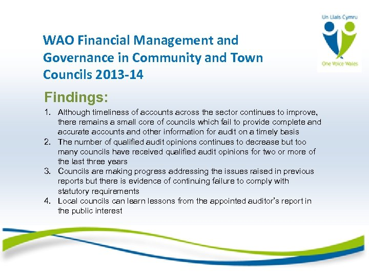 WAO Financial Management and Governance in Community and Town Councils 2013 -14 Findings: 1.