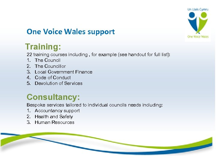One Voice Wales support Training: 22 training courses including , for example (see handout