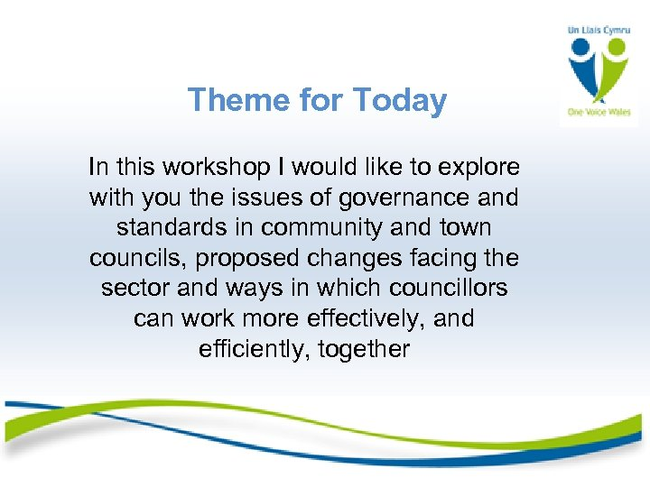 Theme for Today In this workshop I would like to explore with you the