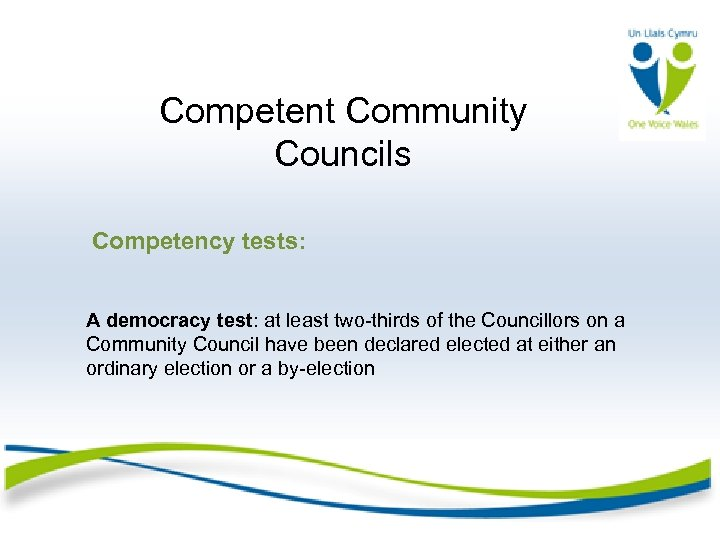 Competent Community Councils Competency tests: A democracy test: at least two-thirds of the Councillors