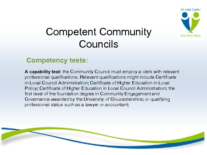 Competent Community Councils Competency tests: A capability test: the Community Council must employ a