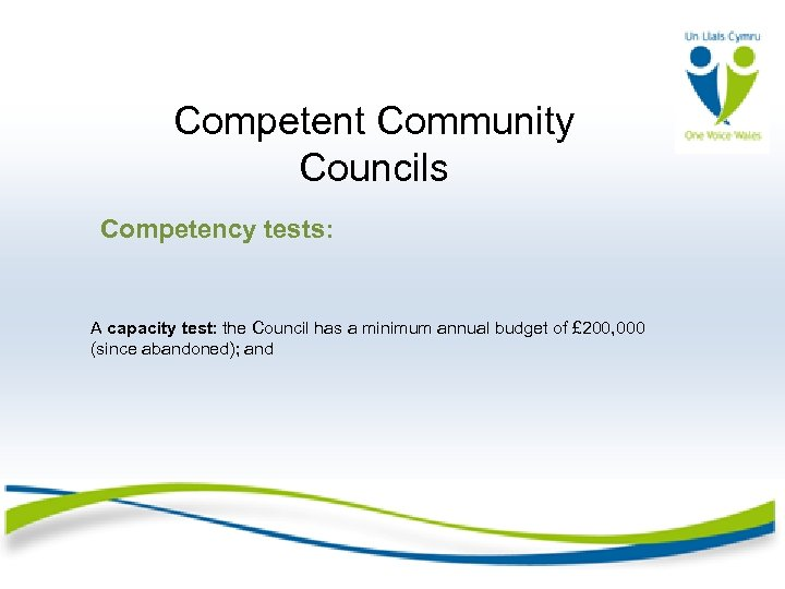 Competent Community Councils Competency tests: A capacity test: the Council has a minimum annual