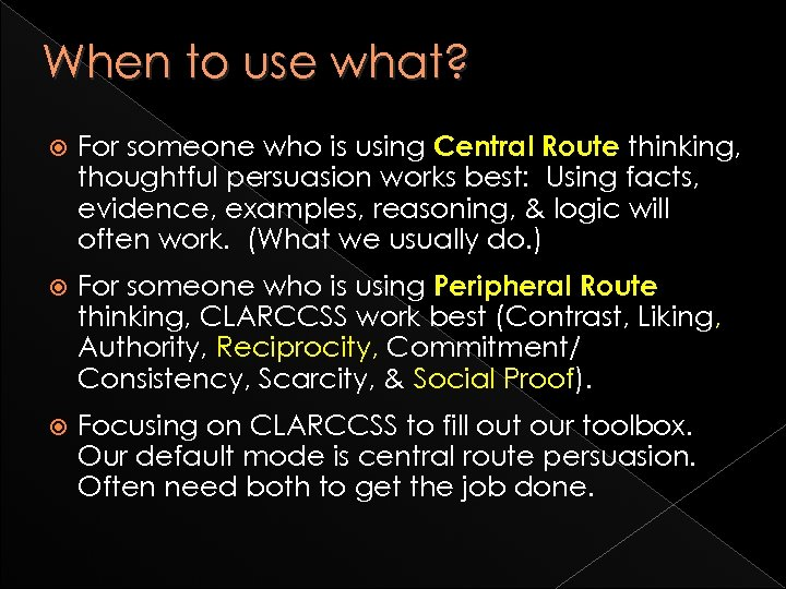 When to use what? For someone who is using Central Route thinking, thoughtful persuasion