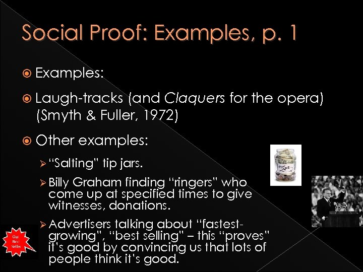Social Proof: Examples, p. 1 Examples: Laugh-tracks (and Claquers for the opera) (Smyth &
