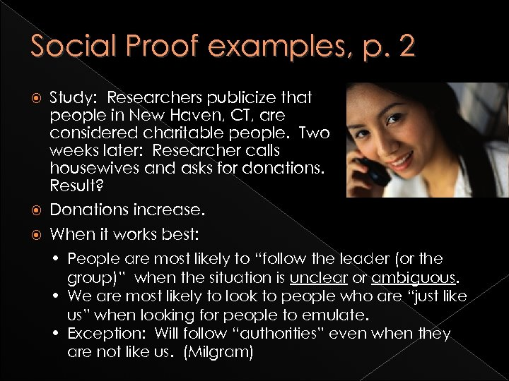 Social Proof examples, p. 2 Study: Researchers publicize that people in New Haven, CT,