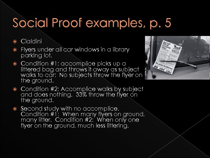 Social Proof examples, p. 5 Cialdini Flyers under all car windows in a library