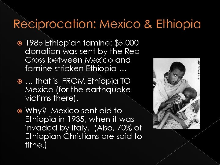 Reciprocation: Mexico & Ethiopia 1985 Ethiopian famine: $5, 000 donation was sent by the