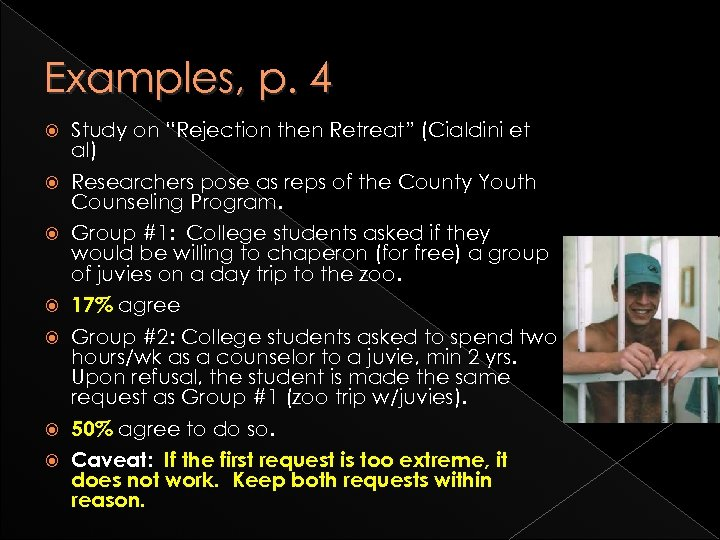"Examples, p. 4 Study on ""Rejection then Retreat"" (Cialdini et al) Researchers pose as"