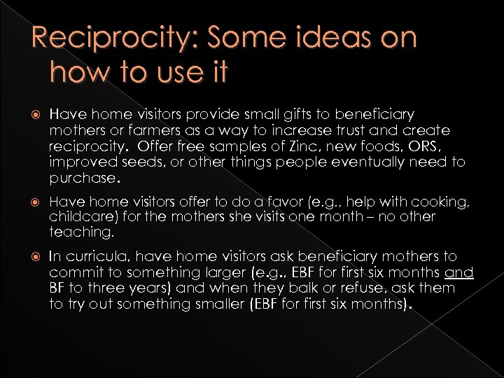 Reciprocity: Some ideas on how to use it Have home visitors provide small gifts