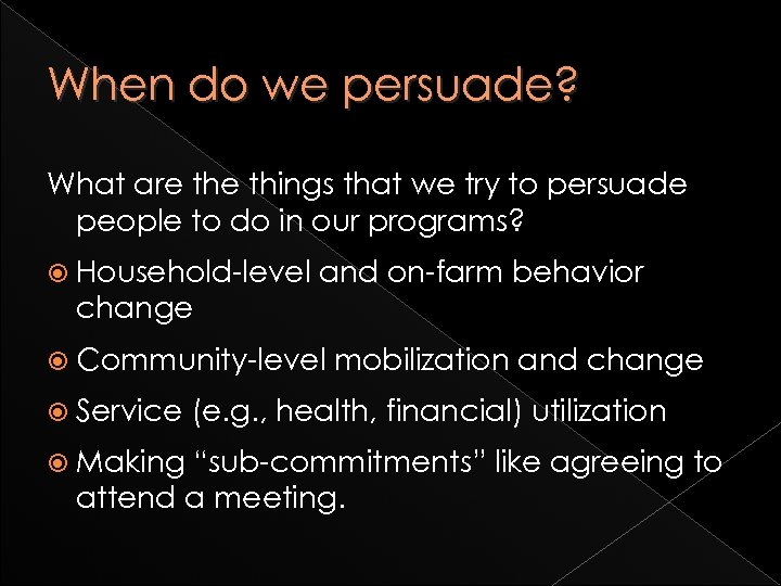 When do we persuade? What are things that we try to persuade people to