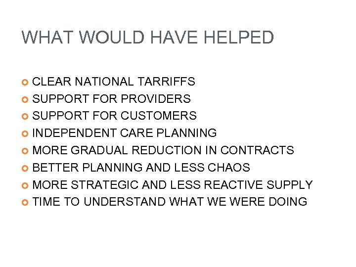 WHAT WOULD HAVE HELPED CLEAR NATIONAL TARRIFFS SUPPORT FOR PROVIDERS SUPPORT FOR CUSTOMERS INDEPENDENT