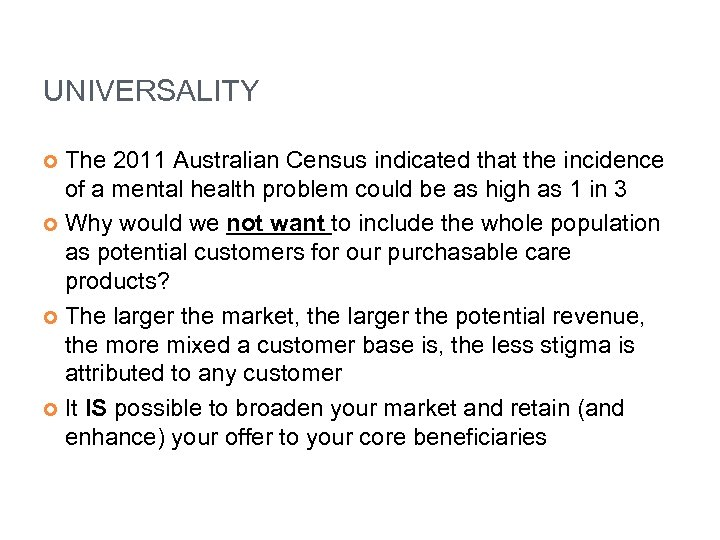UNIVERSALITY The 2011 Australian Census indicated that the incidence of a mental health problem