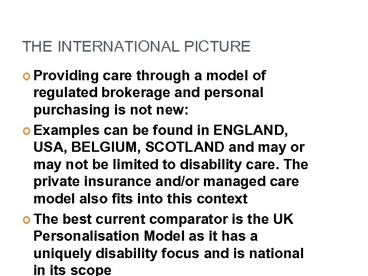 THE INTERNATIONAL PICTURE Providing care through a model of regulated brokerage and personal purchasing