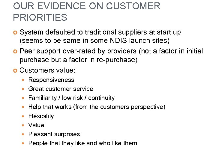 OUR EVIDENCE ON CUSTOMER PRIORITIES System defaulted to traditional suppliers at start up (seems