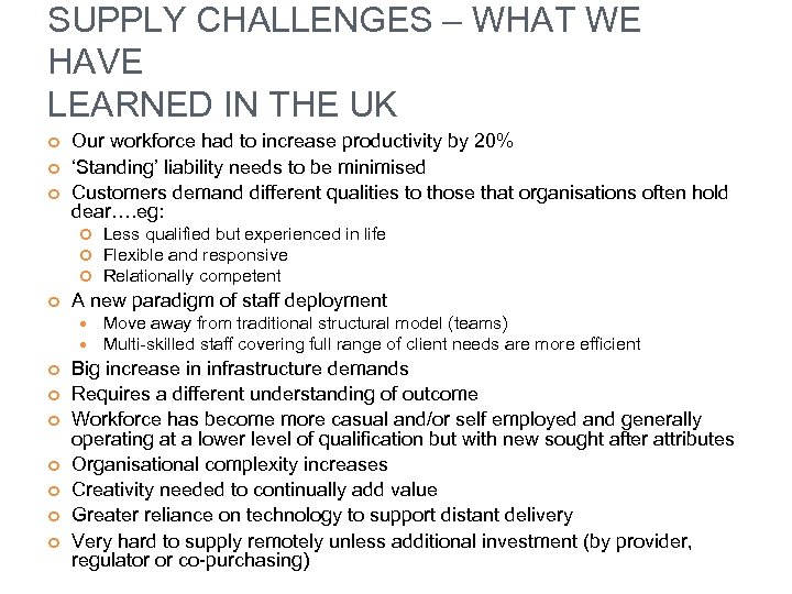 SUPPLY CHALLENGES – WHAT WE HAVE LEARNED IN THE UK Our workforce had to