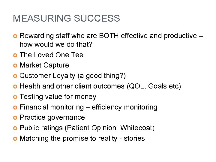 MEASURING SUCCESS Rewarding staff who are BOTH effective and productive – how would we