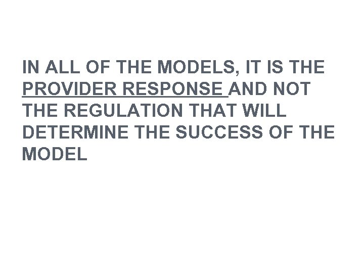 IN ALL OF THE MODELS, IT IS THE PROVIDER RESPONSE AND NOT THE REGULATION