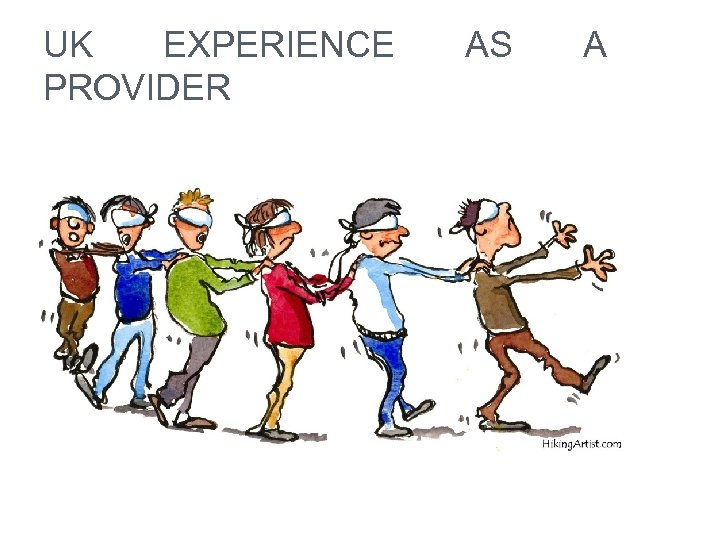 UK EXPERIENCE PROVIDER AS A
