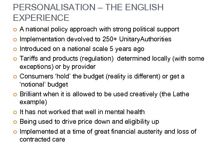 PERSONALISATION – THE ENGLISH EXPERIENCE A national policy approach with strong political support Implementation