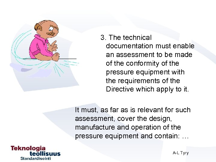 3. The technical documentation must enable an assessment to be made of the conformity