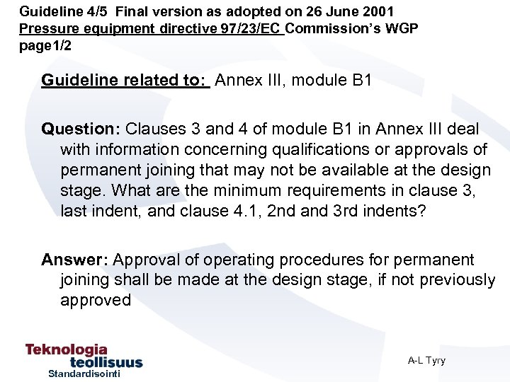 Guideline 4/5 Final version as adopted on 26 June 2001 Pressure equipment directive 97/23/EC