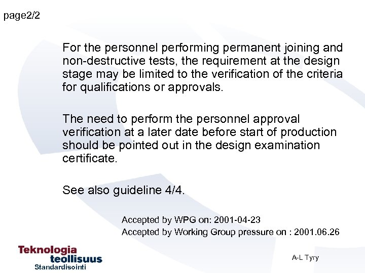 page 2/2 For the personnel performing permanent joining and non-destructive tests, the requirement at