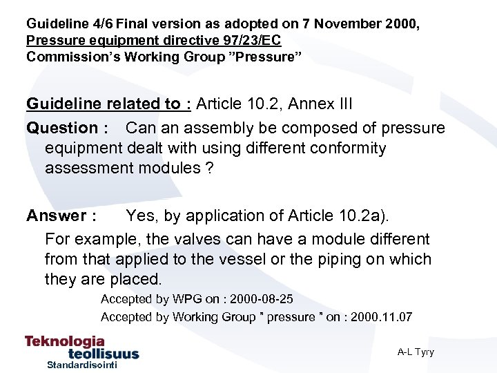 Guideline 4/6 Final version as adopted on 7 November 2000, Pressure equipment directive 97/23/EC