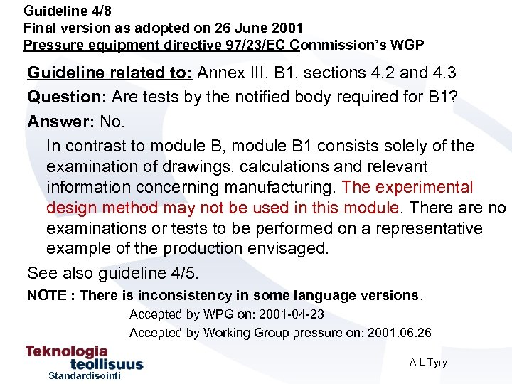 Guideline 4/8 Final version as adopted on 26 June 2001 Pressure equipment directive 97/23/EC