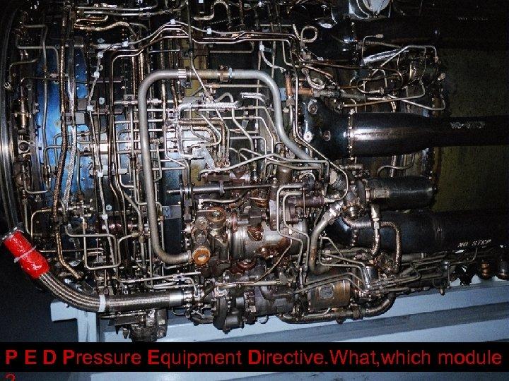 A-L Tyry P E D Pressure Equipment Directive. What, which module Standardisointi
