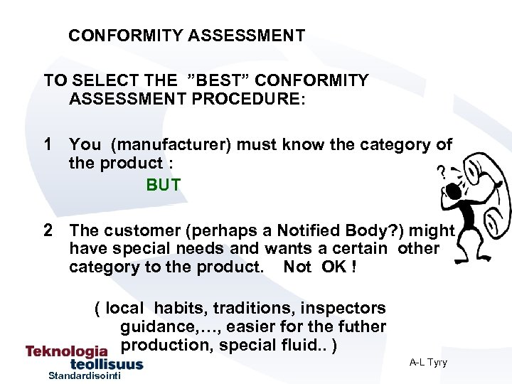 """CONFORMITY ASSESSMENT TO SELECT THE """"BEST"""" CONFORMITY ASSESSMENT PROCEDURE: 1 You (manufacturer) must know"""