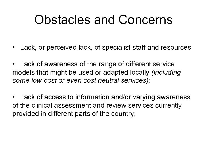 Obstacles and Concerns • Lack, or perceived lack, of specialist staff and resources; •