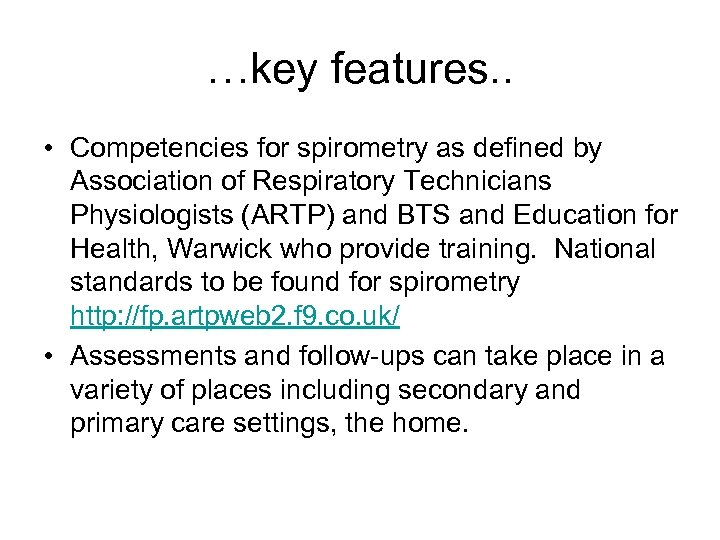 …key features. . • Competencies for spirometry as defined by Association of Respiratory Technicians
