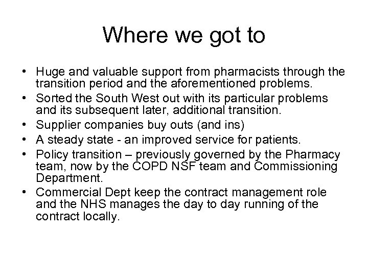 Where we got to • Huge and valuable support from pharmacists through the transition