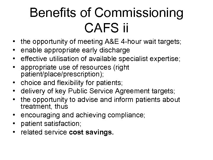 Benefits of Commissioning CAFS ii • • • the opportunity of meeting A&E 4