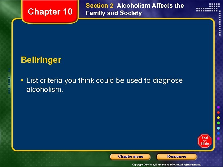 Chapter 10 Section 2 Alcoholism Affects the Family and Society Bellringer • List criteria