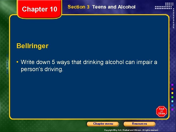 Chapter 10 Section 3 Teens and Alcohol Bellringer • Write down 5 ways that