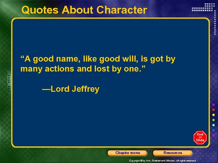 """Quotes About Character """"A good name, like good will, is got by many actions"""