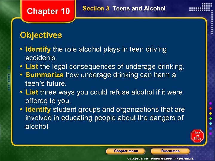 Chapter 10 Section 3 Teens and Alcohol Objectives • Identify the role alcohol plays
