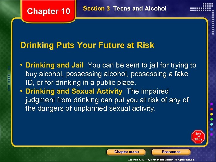 Chapter 10 Section 3 Teens and Alcohol Drinking Puts Your Future at Risk •