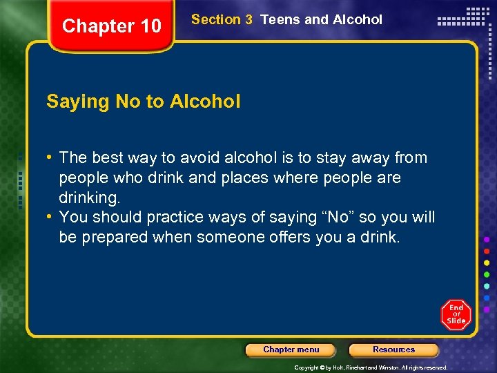 Chapter 10 Section 3 Teens and Alcohol Saying No to Alcohol • The best