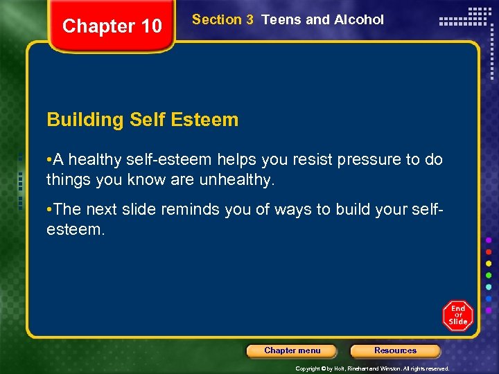 Chapter 10 Section 3 Teens and Alcohol Building Self Esteem • A healthy self-esteem
