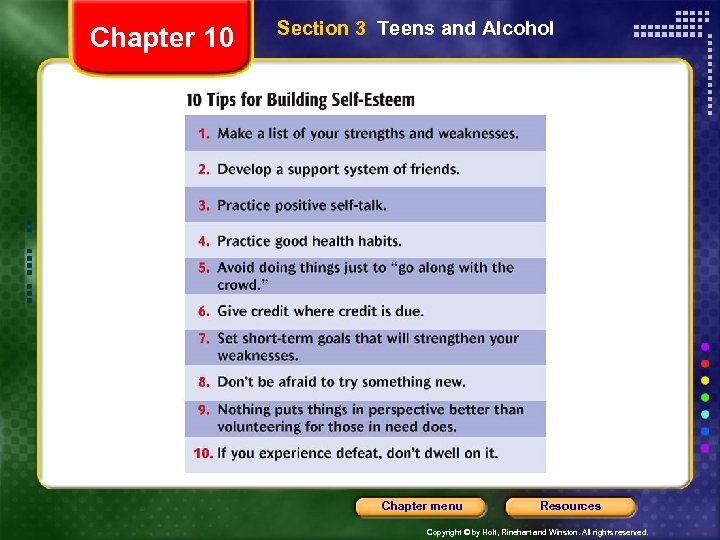 Chapter 10 Section 3 Teens and Alcohol Chapter menu Resources Copyright © by Holt,