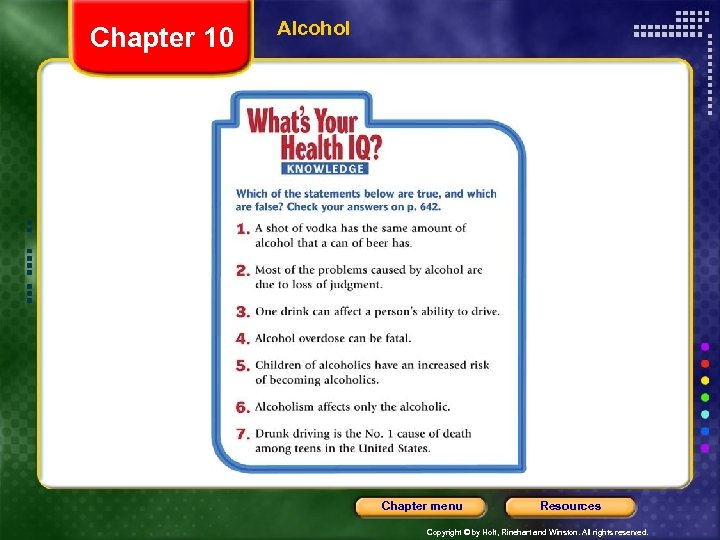 Chapter 10 Alcohol Chapter menu Resources Copyright © by Holt, Rinehart and Winston. All